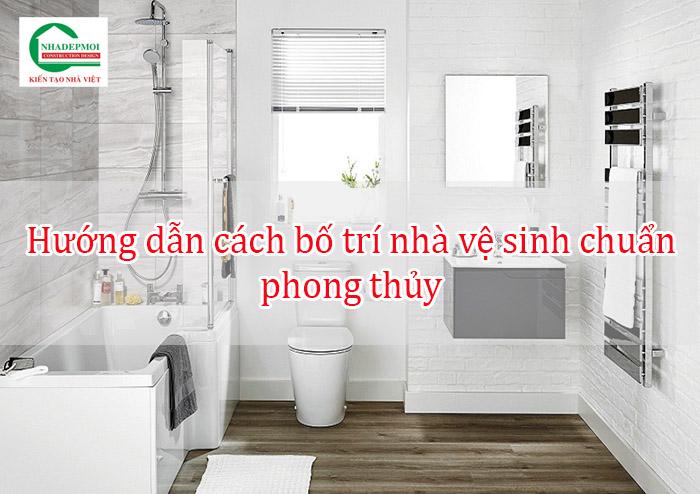 Hướng dẫn bó trí nhà vệ sinh hợp phong thủy